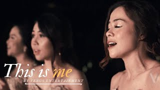 This Is Me - Cover by Venus Entertainment
