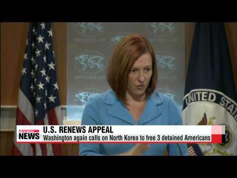 "U.S. calls on North Korea to free detained Americans   미국 국무부 ""북한 문제, 인도적 차원서 억류"