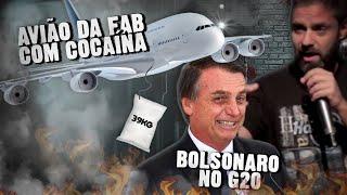 Fábio Rabin - Avião da FAB com cocaína / Bolsonaro no G 20
