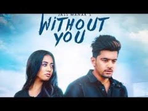 Without you by Jass Manak lyrical video song