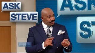 ASK STEVE: I'm not going to help you || STEVE HARVEY