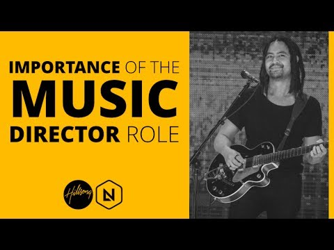 The Importance Of The Music Director Role | Hillsong Leadership Network