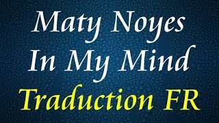 Maty Noyes - In My Mind [Traduction FR]