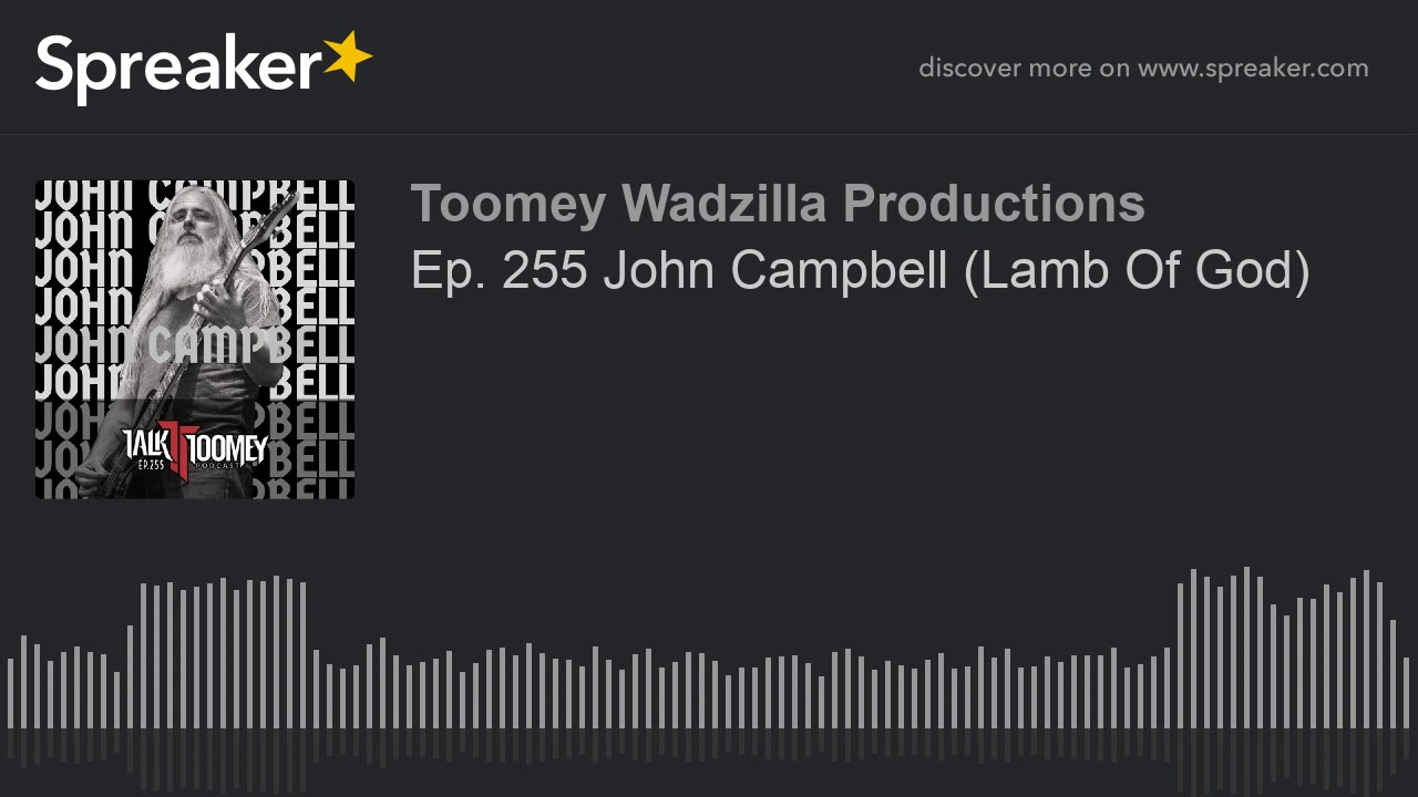 Ep  255 John Campbell  Lamb Of God