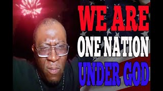 WE ARE ONE NATION UNDER GOD