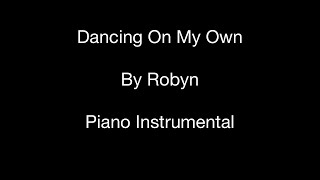Dancing On My Own (by Robyn) - Piano Instrumental