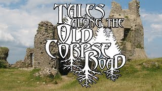 Tales Along The Old Corpse Road - Episode 5: The Celtic Lands