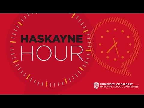 Haskayne Hour Special Edition | Making Canada the country of choice for business - Mr. Haskayne