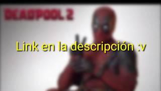 Descarga Deadpool 2 en Español latino en HD