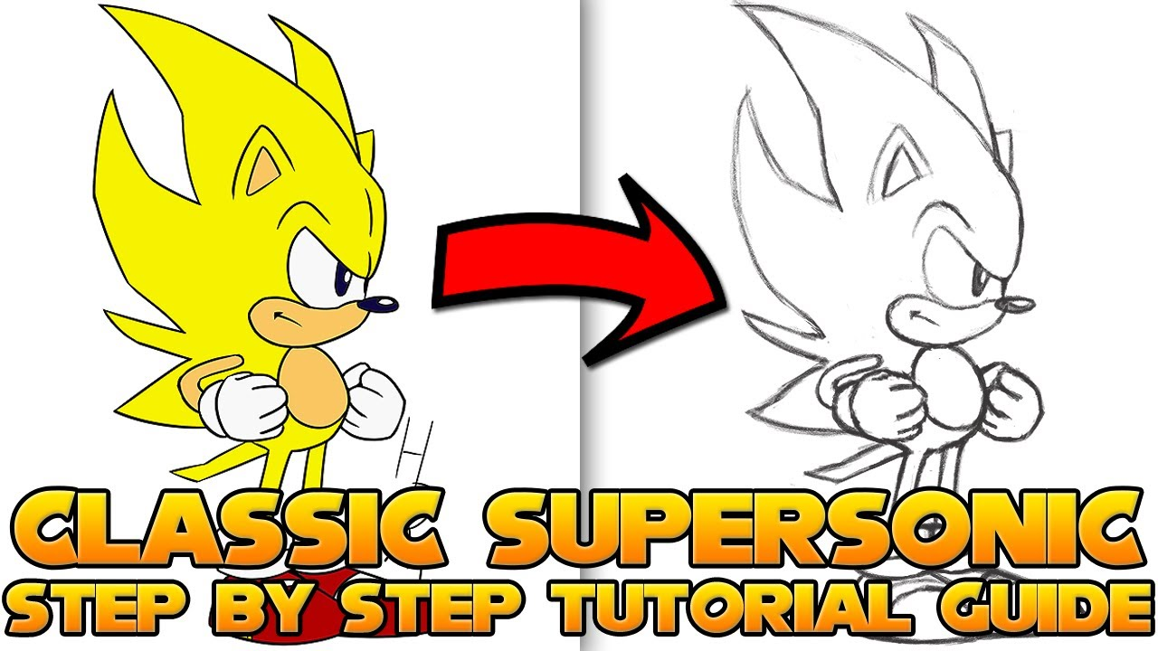 How To Draw Sonic The Hedgehog Step By Step Tutorial Classic Super Sonic Youtube