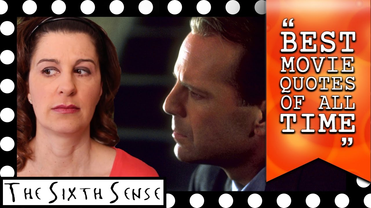 Best Movie Quotes Of All Time - The Sixth Sense (1999)