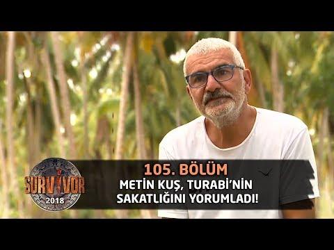 Survivor 2018 | 105. Bölüm |  Metin Kuş, Turabi'nin Sakatlığını Yorumladı: Elememek İçin
