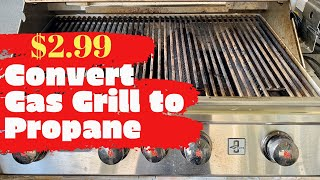 Convert Natural Gas Grill to Propane for $2.99