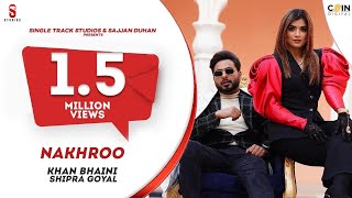 Khan Bhaini | Shipra Goyal | NAKHRO | New Punjabi Songs 2020 | Latest Punjabi Song | Coin Digital