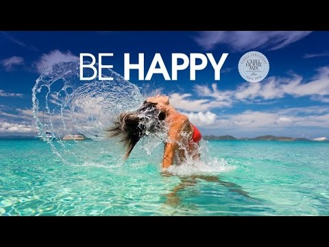 Be Happy #2 ✭ Best of Deep & Tropical House Music | Chill Out Mix 2017