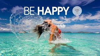 Be Happy #2 ✭ Best of Deep & Tropical House Music   Chill Out Mix 2018
