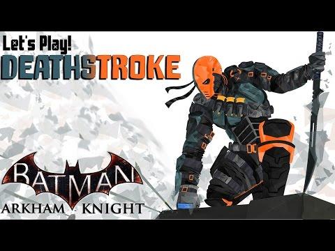 """Let's Play   Batman: Arkham Knight! -- """"Deathstroke & Firefly!"""" (SIDETRACK'D)"""