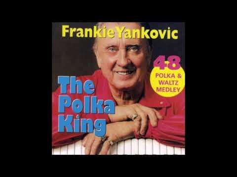 Frankie Yankovic - 48 Polka and Waltz Medley