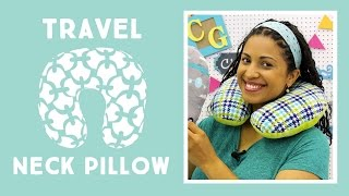 Travel Neck Pillow: Easy Sewing Tutorial with Vanessa of Crafty Gemini Creates