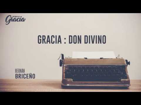 Gracia, Don Divino.Hernán Briceño 18 Feb 2018