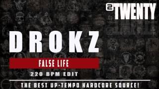 Drokz - False Life (220 BPM Edit)