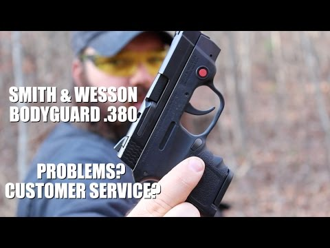 Smith & Wesson Bodyguard .380  Problems?  Customer Service?