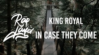 King Royal - In Case They Come