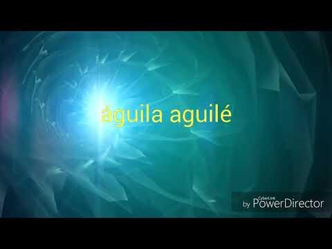 Aguila Aguile / Abuelo Letras Lyrics Cantos de medicina