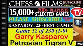 Kasparov: 230 Best Games (#12 of 230): Garry Kasparov vs. Petrosian Tigran V