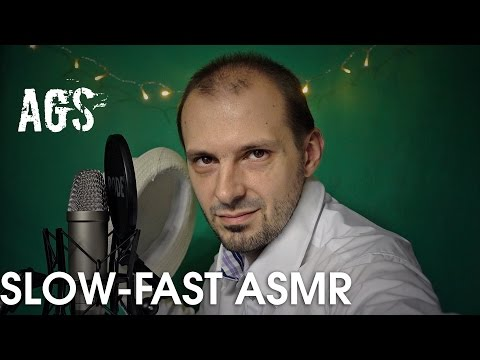 Slow-Fast ASMR Tingles (AGS)