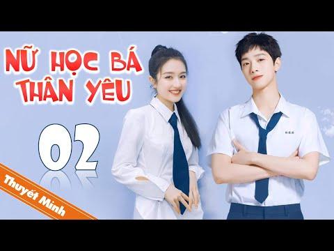 [Thuyết Minh] NỮ HỌC BÁ THÂN YÊU - Tập 02   Phim Ngôn Tình Thanh Xuân Siêu Lãng Mạn 2021