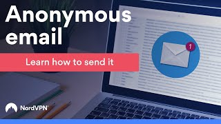 How to send aฑ anonymous email | NordVPN