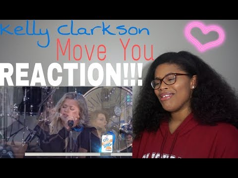 Kelly Clarkson - Move You // REACTION!!!