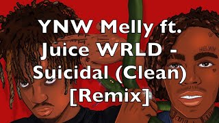 YNW Melly ft. Juice WRLD - Suicidal (Clean) [Remix]