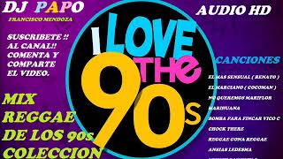 Download Lagu MIX REGGAE DE LOS 90s  LA COLECCION DE ORO DJ PAPO FRANCISCO MENDOZA (SONIDO HD) mp3