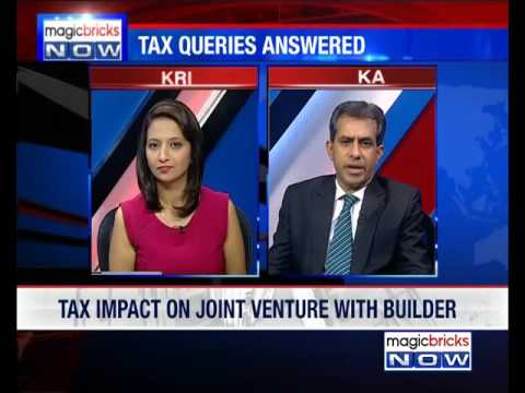 What is the tax impact on JV with builder? – Property Hotline