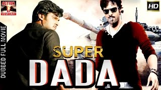 Super Dada l 2017 l South Indian Movie Dubbed Hindi HD Full Movie