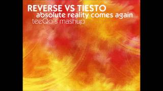 Reverse vs. Tiesto - Absolute Reality Comes Again (teeqo mashup)