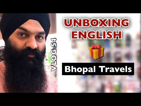 Bhopal Travels Part 1| Unboxing English  | VLOG 54 - Bhai Gagandeep Singh (Sri Ganga Nagar Wale)