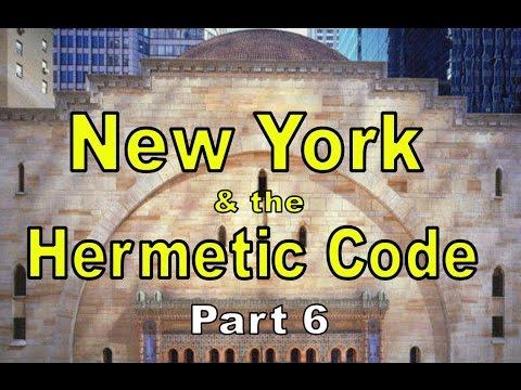 New York & the Hermetic Code Part 6