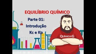 Equilíbrio Químico - Parte 1: Introduçao e Constante de Equilíbrio thumbnail