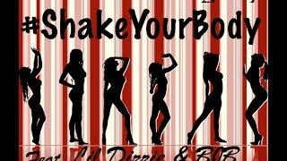 #ShakeYourBody - BJ الأقوياء مربعة. ليل Dizzie & BJB (جديد Naija الهيب هوب)