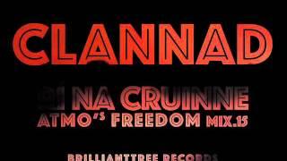 CLANNAD - Rí na Cruinne 95 | ATMO'S FREEDOMmix 2.15