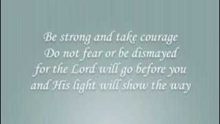 Be Strong and Take Courage - Stephanie Hall Wedan and Guy Penrod - Lyrics