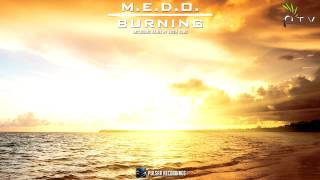 M.E.D.O. - Burning (Original Mix)