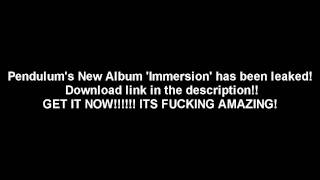 Pendulum Immersion Full Album Free Download! GET IT NOW!