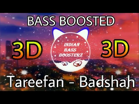 Tareefan - Badshah | 3D Audio (BASS BOOSTED) | Raj Kin | Indian Bass Boosterz | Use Headphones 🎧