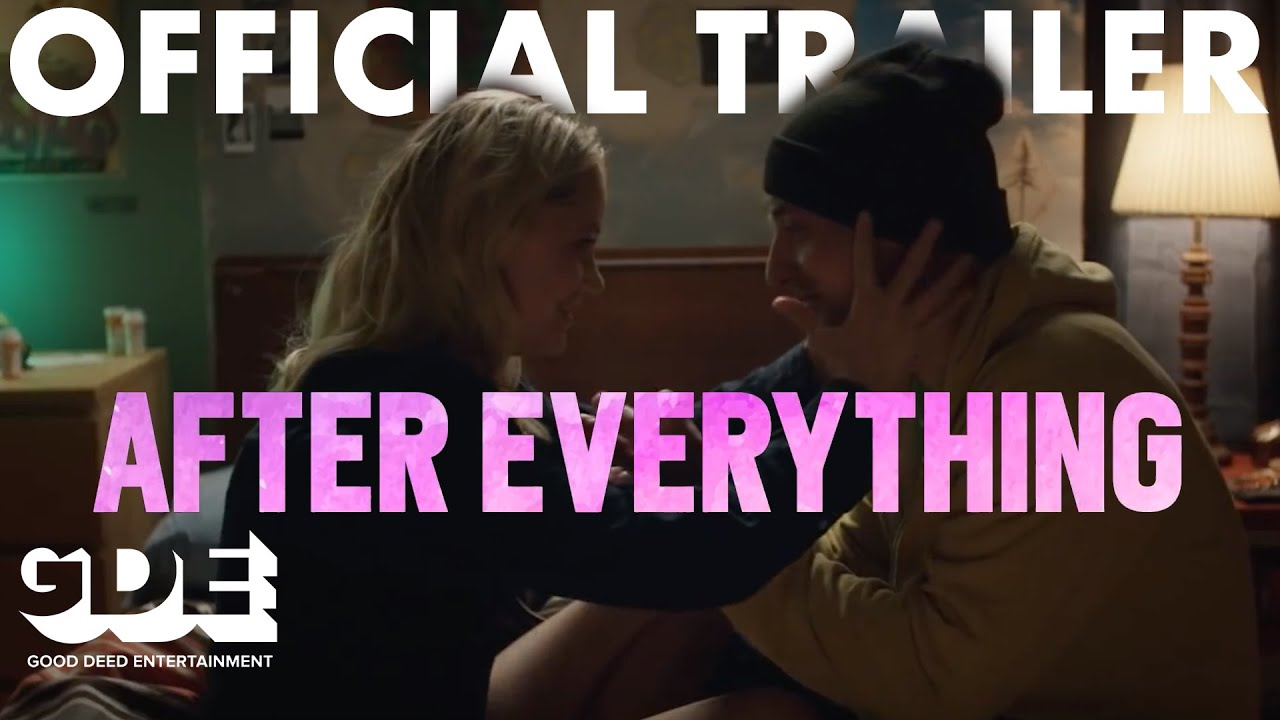 After Everything Official Trailer