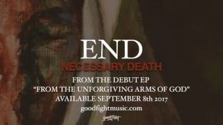 End | Necessary Death | Official Stream