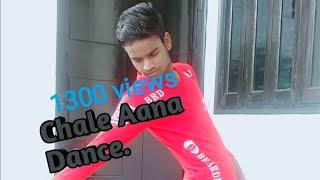 Chale Aana//Armaan Malik Song//<br />Dance choreography By Saurabh dhaked.